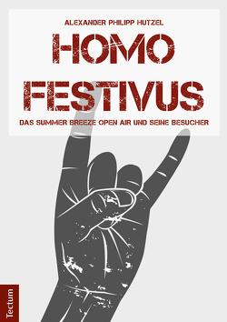 Homo Festivus von Hutzel,  Alexander Philipp