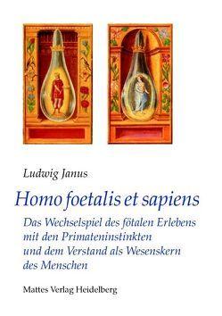 Homo foetalis et sapiens von Janus,  Ludwig
