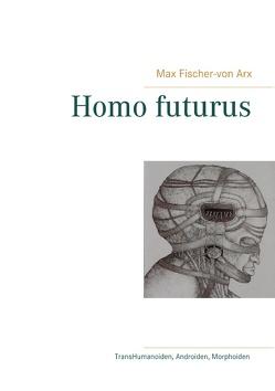Homo futurus von Fischer-von Arx,  Max