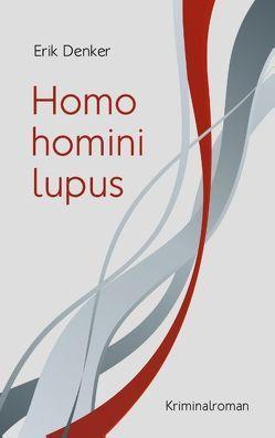 Homo homini lupus von Denker,  Erik