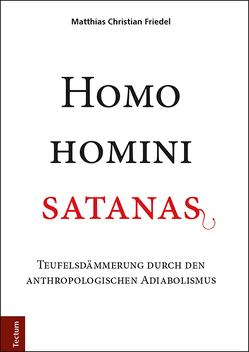 Homo homini satanas von Friedel,  Matthias Christian