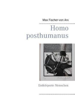 Homo posthumanus von Fischer-von Arx,  Max