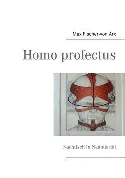 Homo profectus von Fischer-von Arx,  Max