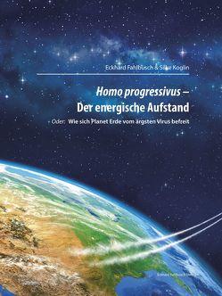 Homo progressivus – Der energische Aufstand von Fahlbusch,  Eckhard