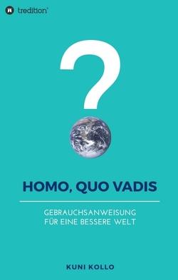 Homo, quo vadis? von Kollo,  Kuni
