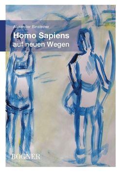 Homo Sapiens auf neuen Wegen von Alexander,  Binsteiner
