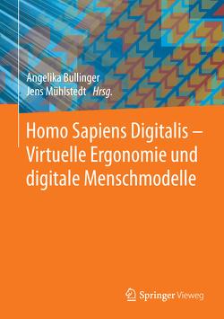 Homo Sapiens Digitalis – Virtuelle Ergonomie und digitale Menschmodelle von Bullinger-Hoffmann,  Angelika C., Mühlstedt,  Jens