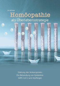 Homöopathie als Überlebensstrategie von Achner,  Jo