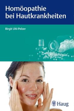 Homöopathie bei Hautkrankheiten von Kübler,  Birgit Marion