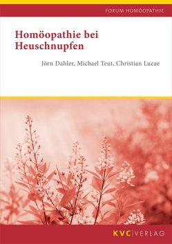 Homöopathie bei Heuschnupfen von Dahler,  Jörn, Lucae,  Christian, Teut,  Michael