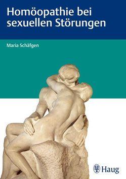 Homöopathie bei sexuellen Störungen von Schäfgen,  Maria