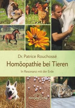 Homöopathie bei Tieren von Dr Vétérinaire Rouchossé,  Patrice