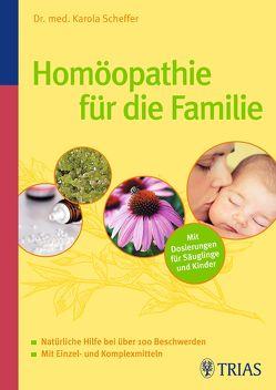 Homöopathie für die Familie von Scheffer,  Karola