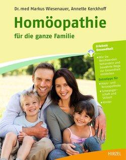 Homöopathie für die ganze Familie von Kerckhoff,  Annette, Wiesenauer,  Markus