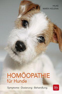 Homöopathie für Hunde von Marx-Holena,  Hilke