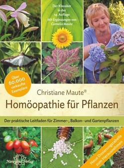 Homöopathie für Pflanzen – Der Klassiker in der 14. Auflage von Maute,  Christiane