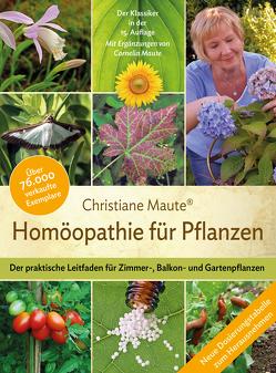 Homöopathie für Pflanzen – Der Klassiker in der 15. Auflage von Maute,  Christiane