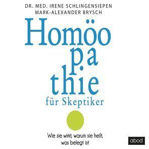 Homoeopathie für Skeptiker von Brysch,  Mark Alexander, Schlingensiepen,  Irene
