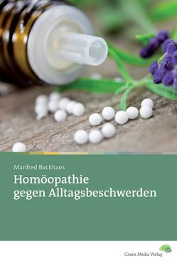 Homöopathie gegen Alltagsbeschwerden von Backhaus,  Manfred