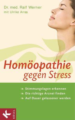 Homöopathie gegen Stress von Arras,  Ulrike, Werner,  Ralf