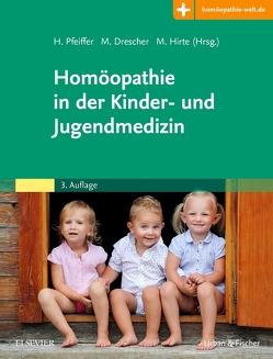 Homöopathie in der Kinder- und Jugendmedizin von Drescher,  Michael, Hirte,  Martin, Pfeiffer,  Herbert