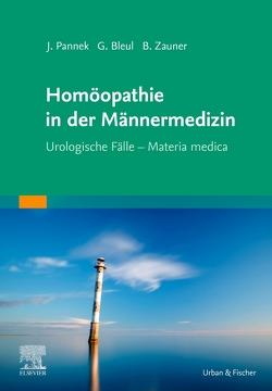 Homöopathie in der Männermedizin von Bleul,  Gerhard, Pannek,  Jürgen, Zauner,  Bernhard