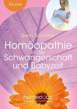 Homöopathie in der Schwangerschaft und Babyzeit von Sommer,  Sven