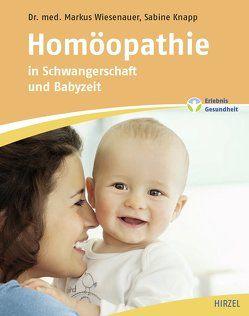 Homöopathie in Schwangerschaft und Babyzeit von Knapp,  Sabine, Wiesenauer,  Markus
