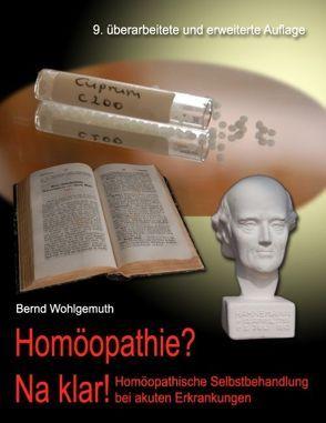 Homöopathie? Na klar! von Wohlgemuth,  Bernd