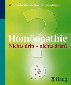 Homöopathie: Nichts drin – nichts dran? von Dörner,  Brigitte, Hammelmann,  Iris, Wischner,  Matthias
