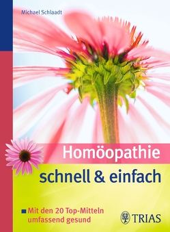 Homöopathie schnell & einfach von Schlaadt,  Michael