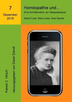 Homöopathie und… Eine Schriftenreihe, ein Glasperlenspiel von Elendt,  Dieter, Hirsch,  Patrick C.