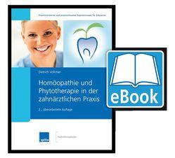 Homöopathie und Phytotherapie in der zahnärztlichen Praxis von Volkmer,  Dietrich