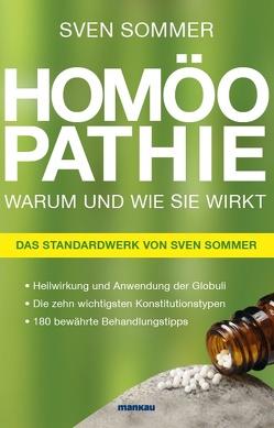 Homöopathie – Warum und wie sie wirkt von Sommer,  Sven