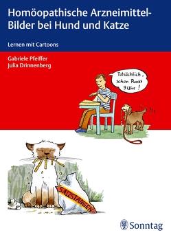 Homöopathische Arzneimittel-Bilder bei Hund und Katze von Drinnenberg,  Julia, Pfeiffer,  Gabriele