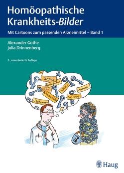 Homöopathische Krankheits-Bilder von Drinnenberg,  Julia, Gothe,  Alexander