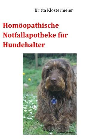 Homöopathische Notfallapotheke für Hundehalter von Klostermeier,  Britta