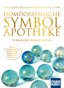 """Homöopathische Symbolapotheke. 70 wichtige """"Kleine Mittel"""" von Baumann,  Christina, Stark,  Roswitha"""