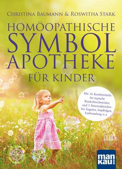 Homöopathische Symbolapotheke für Kinder von Baumann,  Christina, Stark,  Roswitha