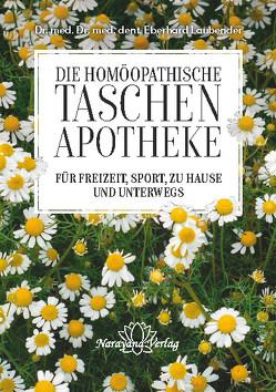 Homöopathische Taschenapotheke für Freizeit, Sport, zu Hause und unterwegs von Laubender,  Eberhard