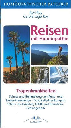 Homöopatischer Ratgeber Reisen mit Homöopathie von Lage-Roy,  Carola, Roy,  Ravi