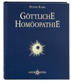 Homöothek / Göttliche Homöopathie von Raba,  Adrian B, Raba,  Peter
