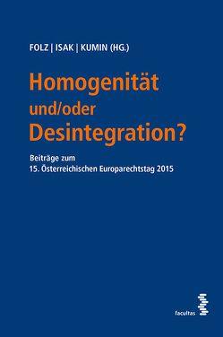 Homogenität und/oder Desintegration? von Folz,  Hans-Peter, Isak,  Hubert, Kumin,  Andreas J.