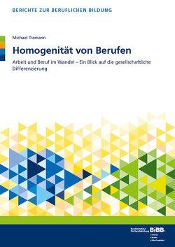 Homogenität von Berufen von BIBB Bundesinstitut für Berufsbildung, Tiemann,  Michael