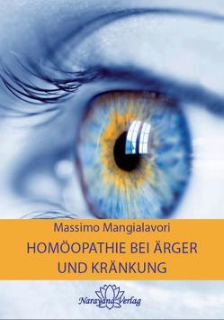 Homöopathie bei Ärger und Kränkung von Mangialavori,  Massimo