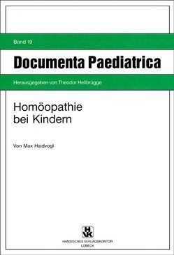 Homöopathie bei Kindern von Haidvogl,  Max, Hellbrügge,  Theodor