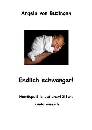 Homöopathie bei unerfülltem Kinderwunsch von von Büdingen,  Angela