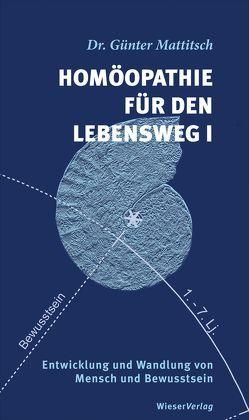 Homöopathie für den Lebensweg I von Mattitsch,  Günter