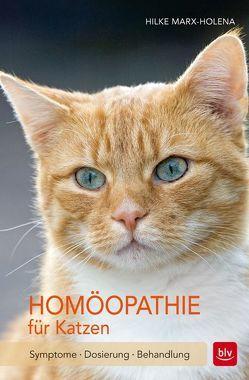 Homöopathie für Katzen von Marx-Holena,  Hilke