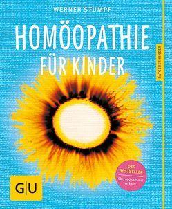 Homöopathie für Kinder von Stumpf,  Werner